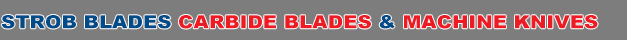 <h1>Specializing In Carbide Blades & Machine Knives</h1>